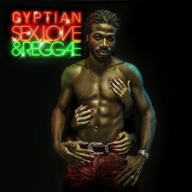 Gyptian - Sex, Love, & Reggae