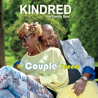 Kindred The Family Soul CD Album Cover - A Couple Friends