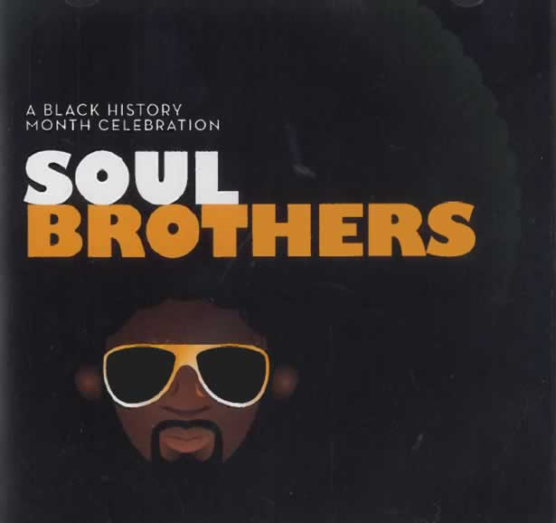 A Black History Month Celebration - Soul Brother
