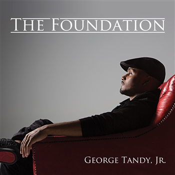 George Tandy Jr CD Album Cover - The Foundation