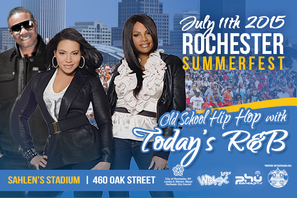 City of Rochester's SummerFest OLD SCHOOL HIP HOP With TODAY'S  R&B  - July 11th 2015